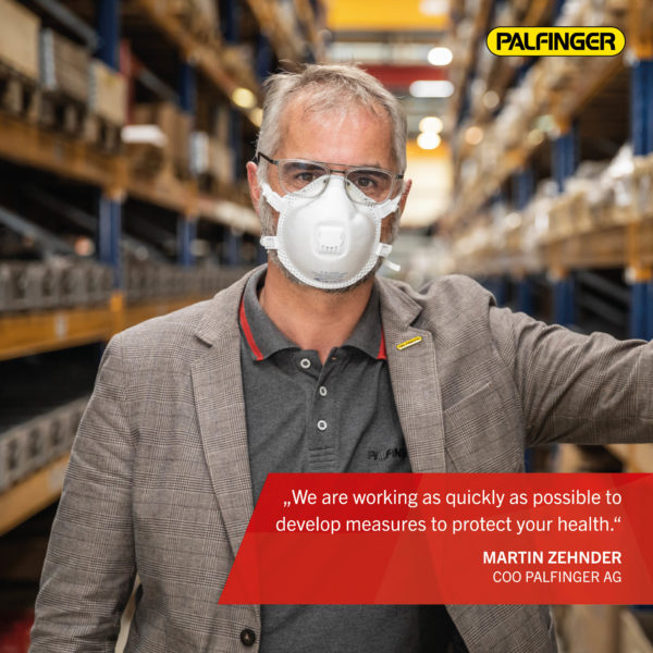 """""""We are working as quickly as possible to develop measures to protect your health"""", says Martin Zehnder, COO PALFINGER AG."""